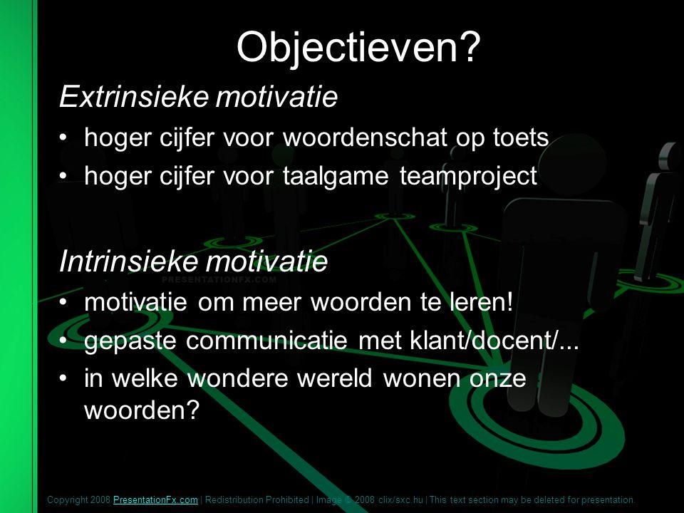 Objectieven Extrinsieke motivatie Intrinsieke motivatie