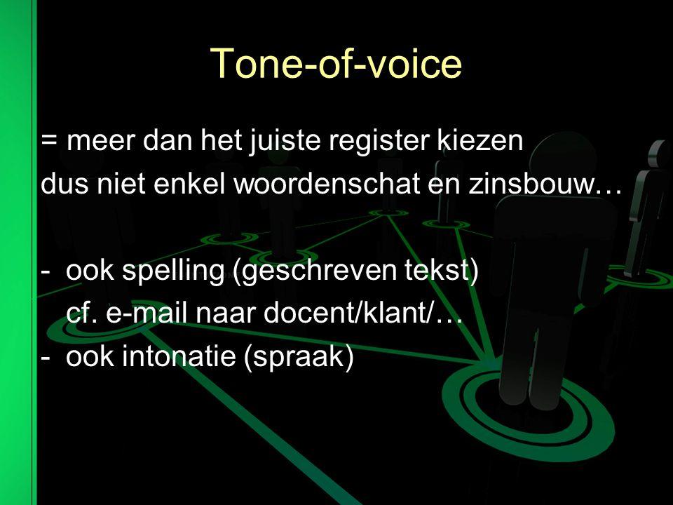 Tone-of-voice = meer dan het juiste register kiezen