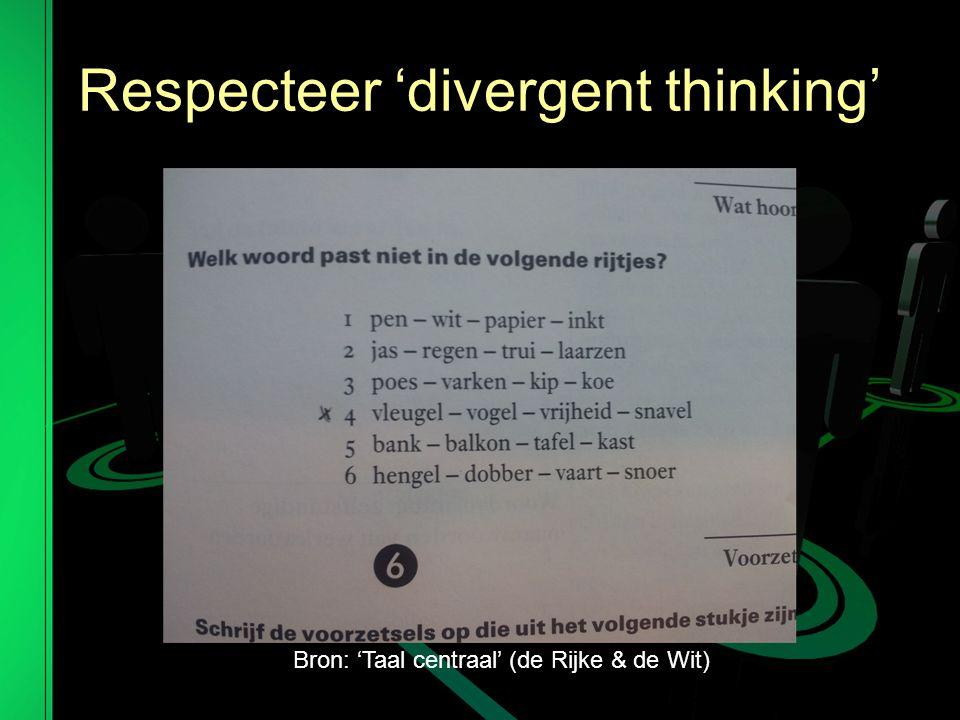 Respecteer 'divergent thinking'