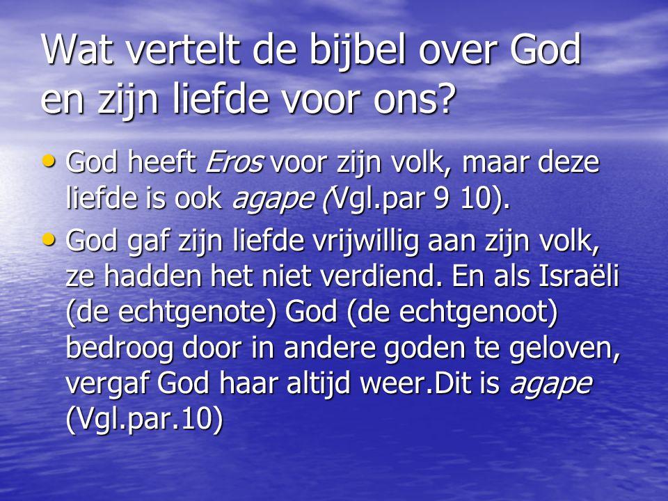 Wat vertelt de bijbel over God en zijn liefde voor ons