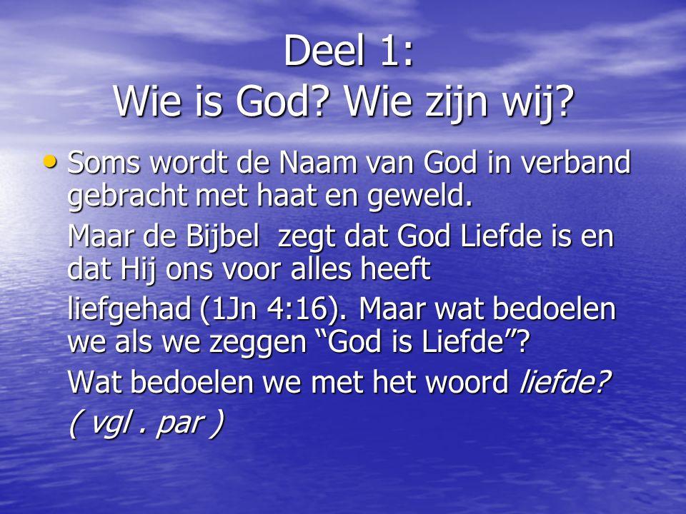 Deel 1: Wie is God Wie zijn wij