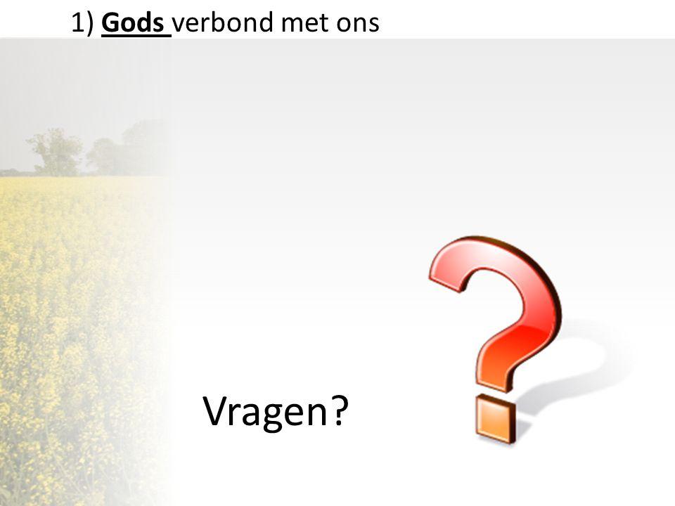 1) Gods verbond met ons Vragen