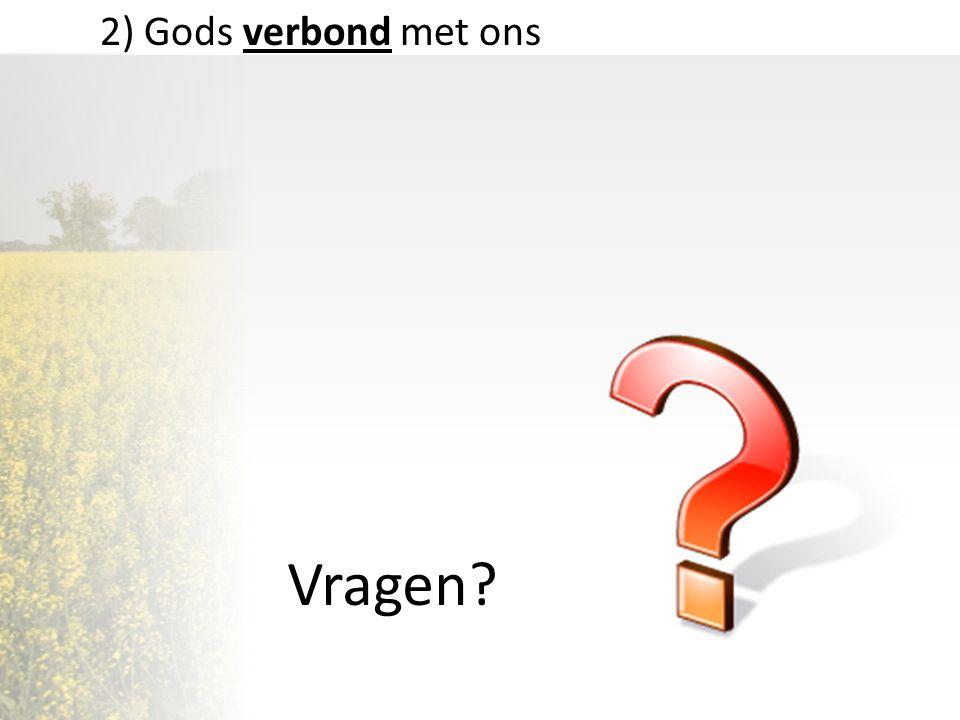 2) Gods verbond met ons Vragen