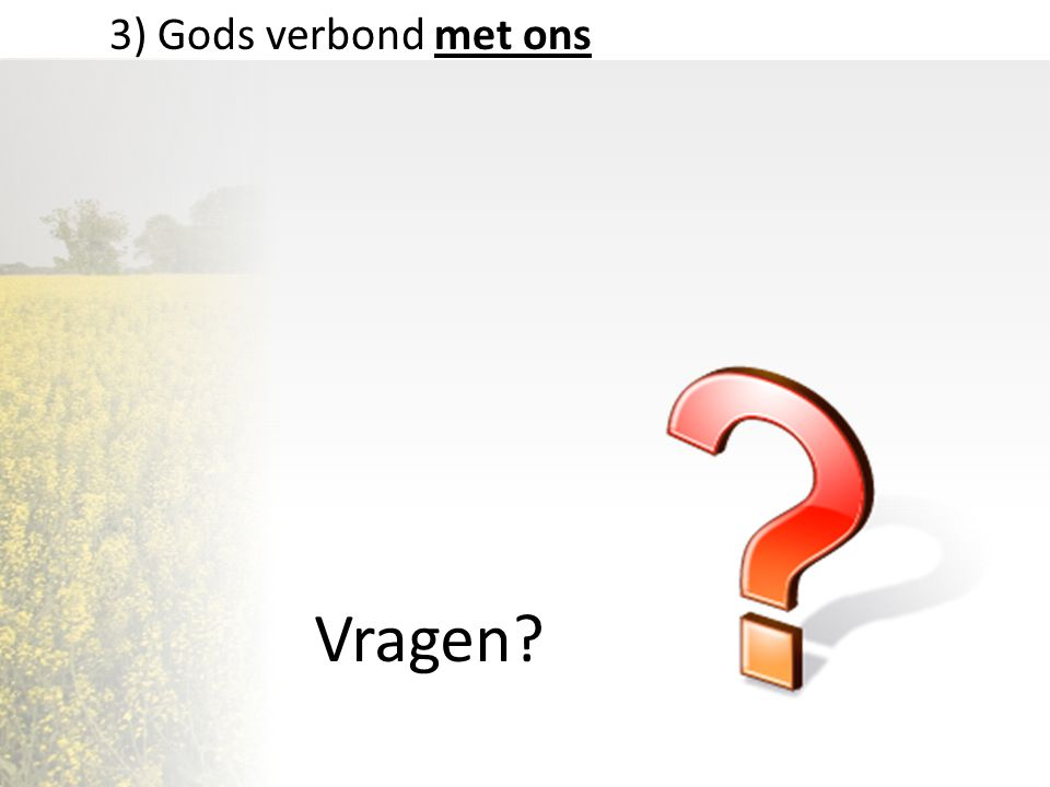3) Gods verbond met ons Vragen