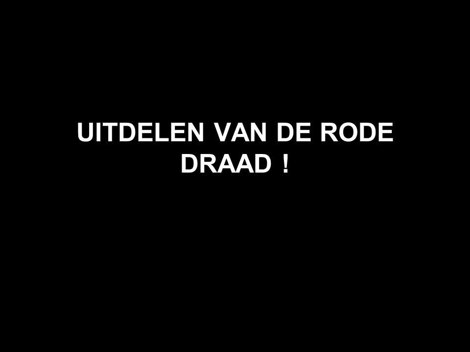 UITDELEN VAN DE RODE DRAAD !