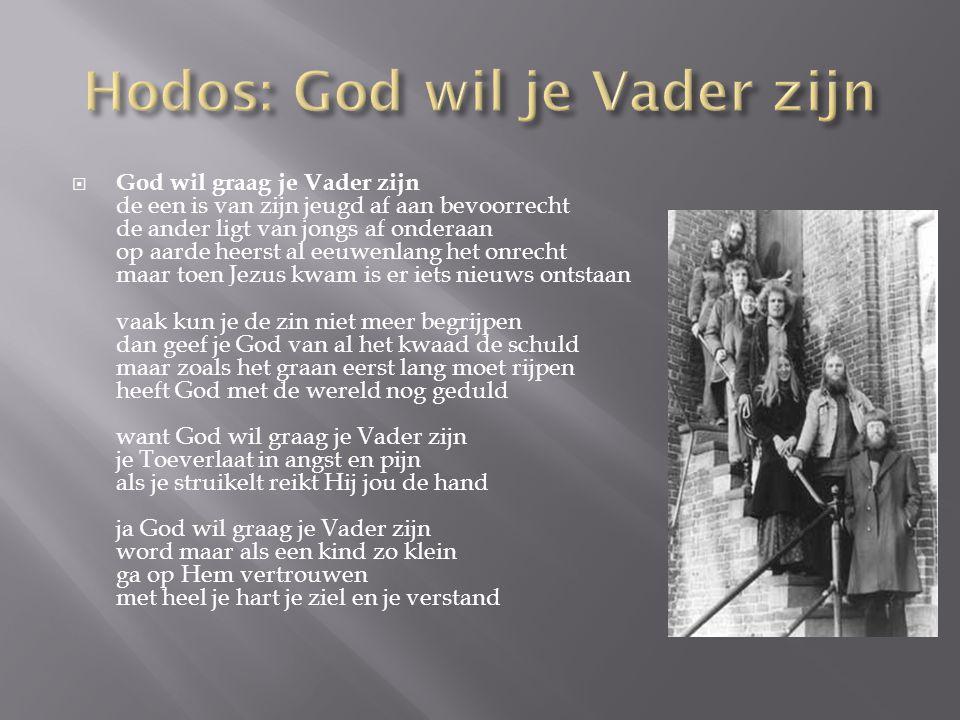 Hodos: God wil je Vader zijn
