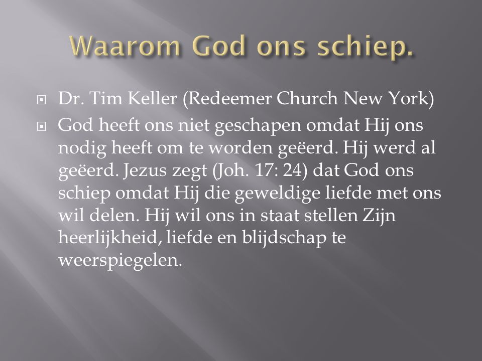 Waarom God ons schiep. Dr. Tim Keller (Redeemer Church New York)