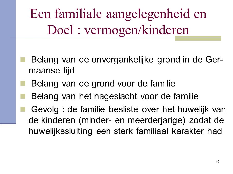 Een familiale aangelegenheid en Doel : vermogen/kinderen