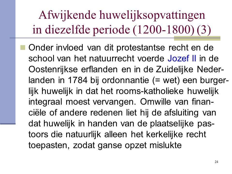 Afwijkende huwelijksopvattingen in diezelfde periode (1200-1800) (3)