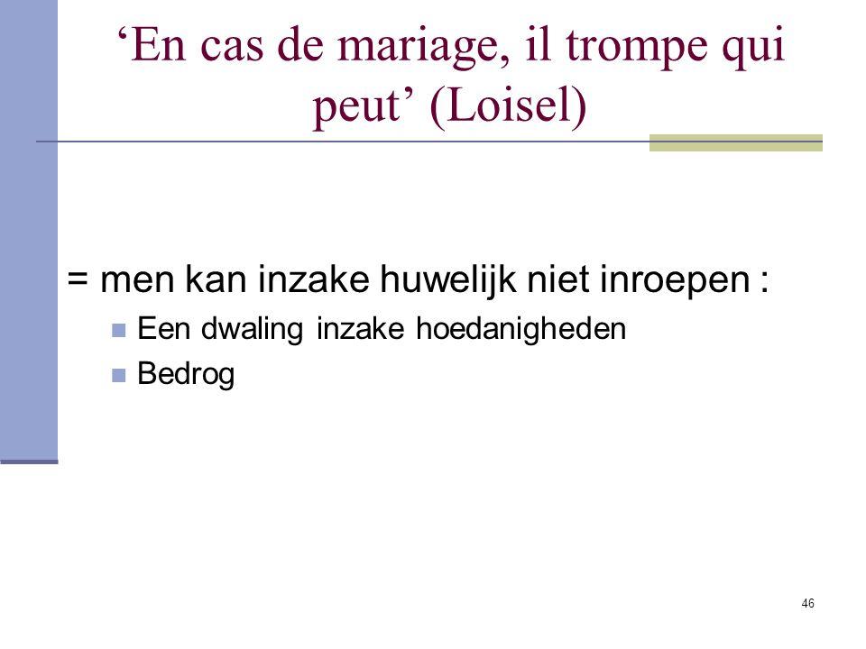 'En cas de mariage, il trompe qui peut' (Loisel)
