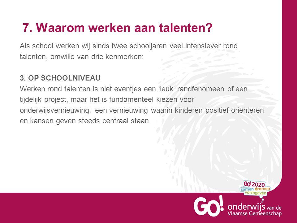 7. Waarom werken aan talenten