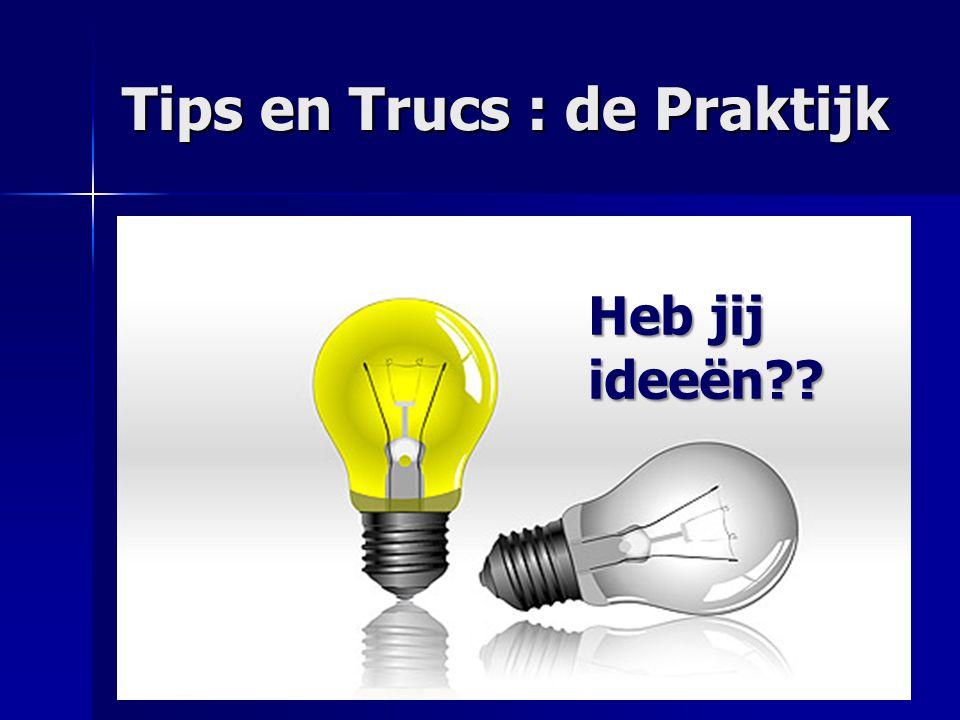 Tips en Trucs : de Praktijk