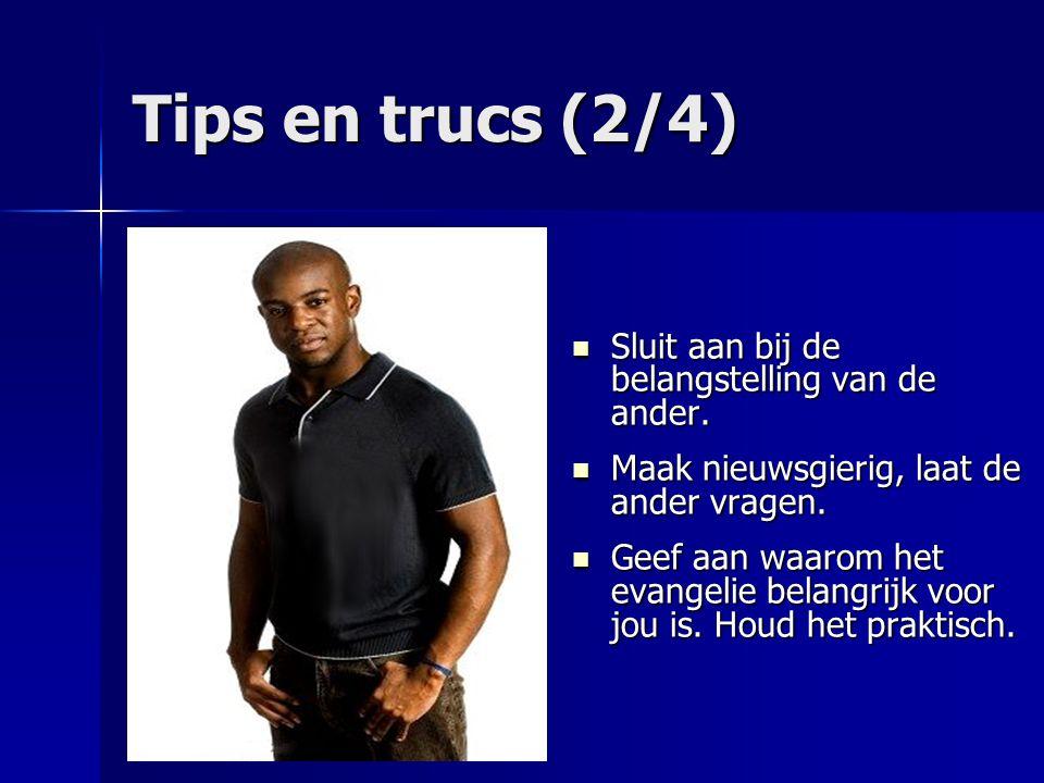 Tips en trucs (2/4) Sluit aan bij de belangstelling van de ander.