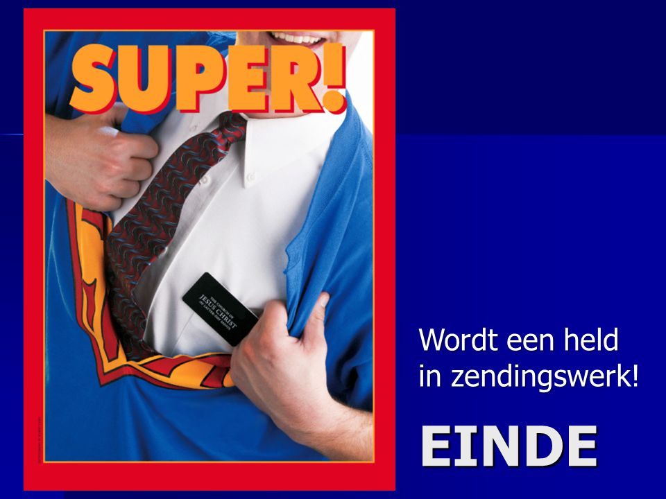 Wordt een held in zendingswerk!