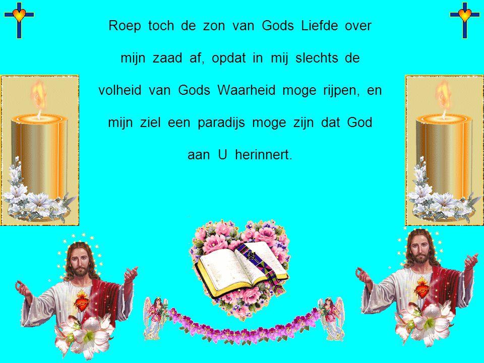 Roep toch de zon van Gods Liefde over