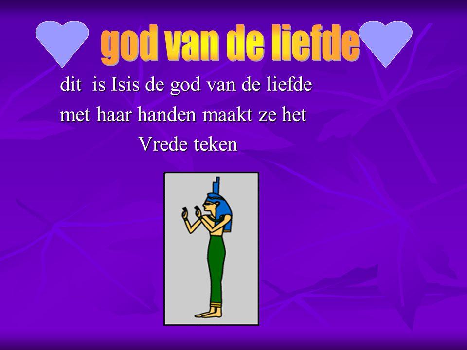 god van de liefde dit is Isis de god van de liefde