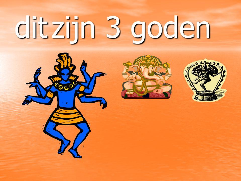 dit zijn 3 goden