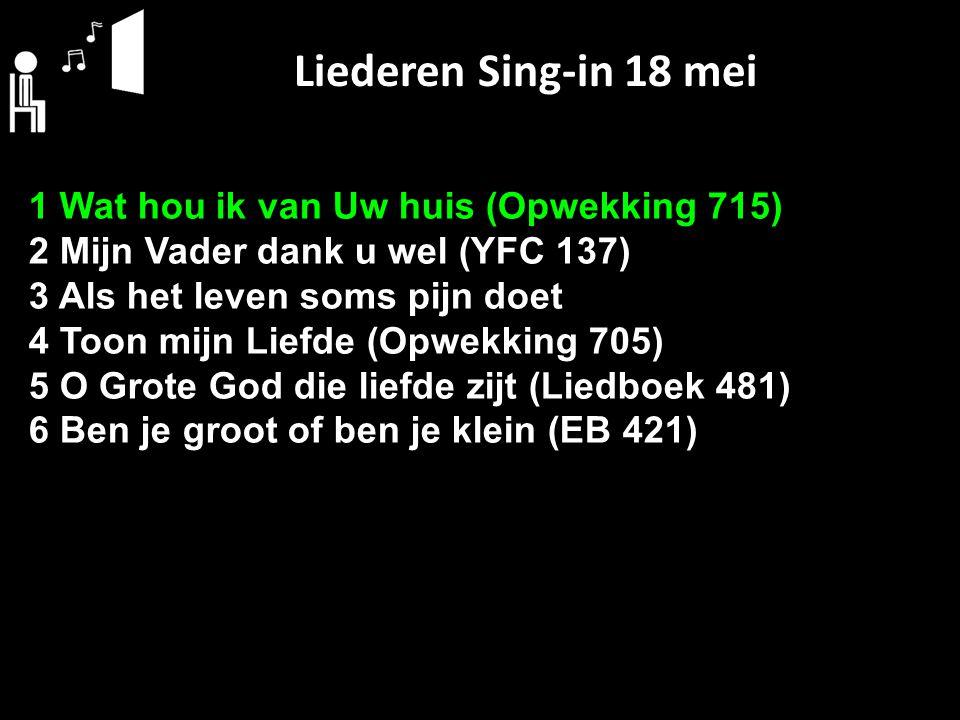 Liederen Sing-in 18 mei 1 Wat hou ik van Uw huis (Opwekking 715)