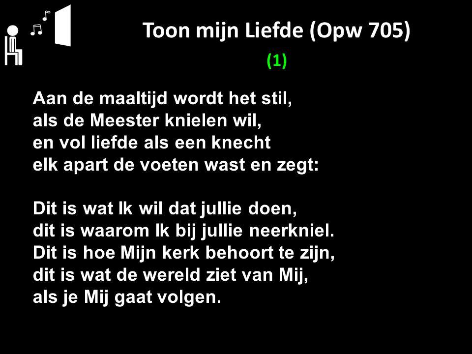 Toon mijn Liefde (Opw 705) (1)