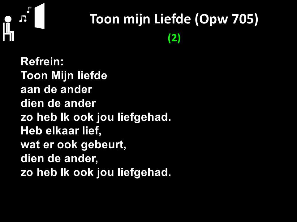 Toon mijn Liefde (Opw 705) (2)