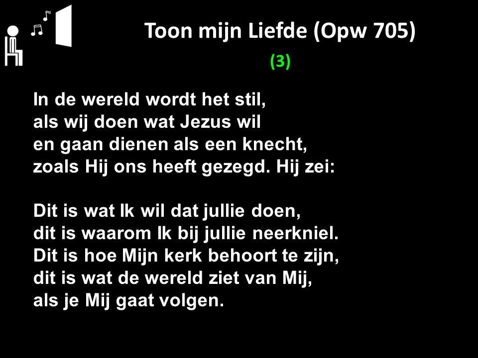 Toon mijn Liefde (Opw 705) (3)