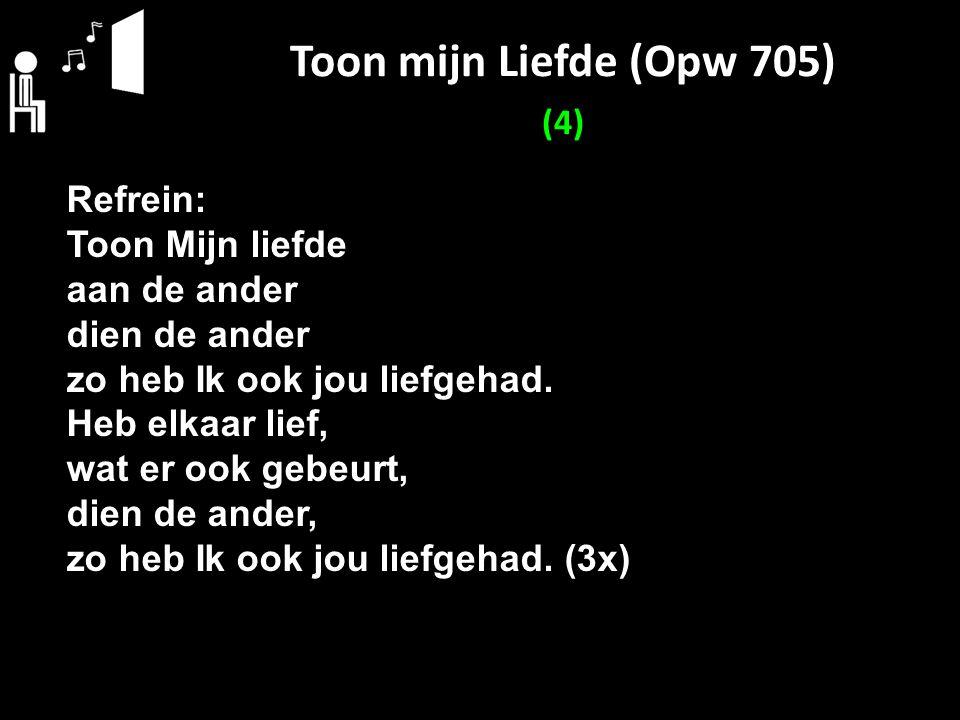 Toon mijn Liefde (Opw 705) (4)