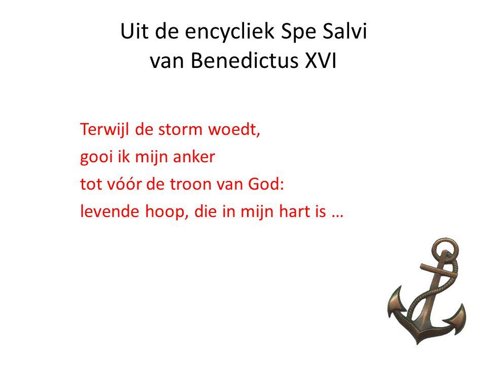 Uit de encycliek Spe Salvi van Benedictus XVI