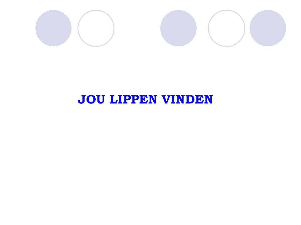 JOU LIPPEN VINDEN