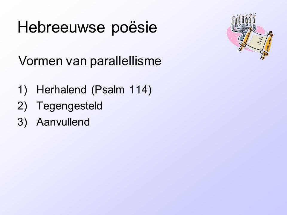 Hebreeuwse poësie Vormen van parallellisme Herhalend (Psalm 114)