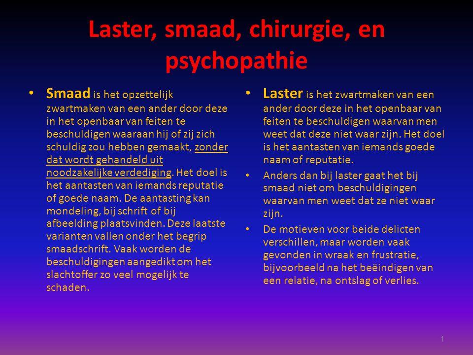 Laster, smaad, chirurgie, en psychopathie