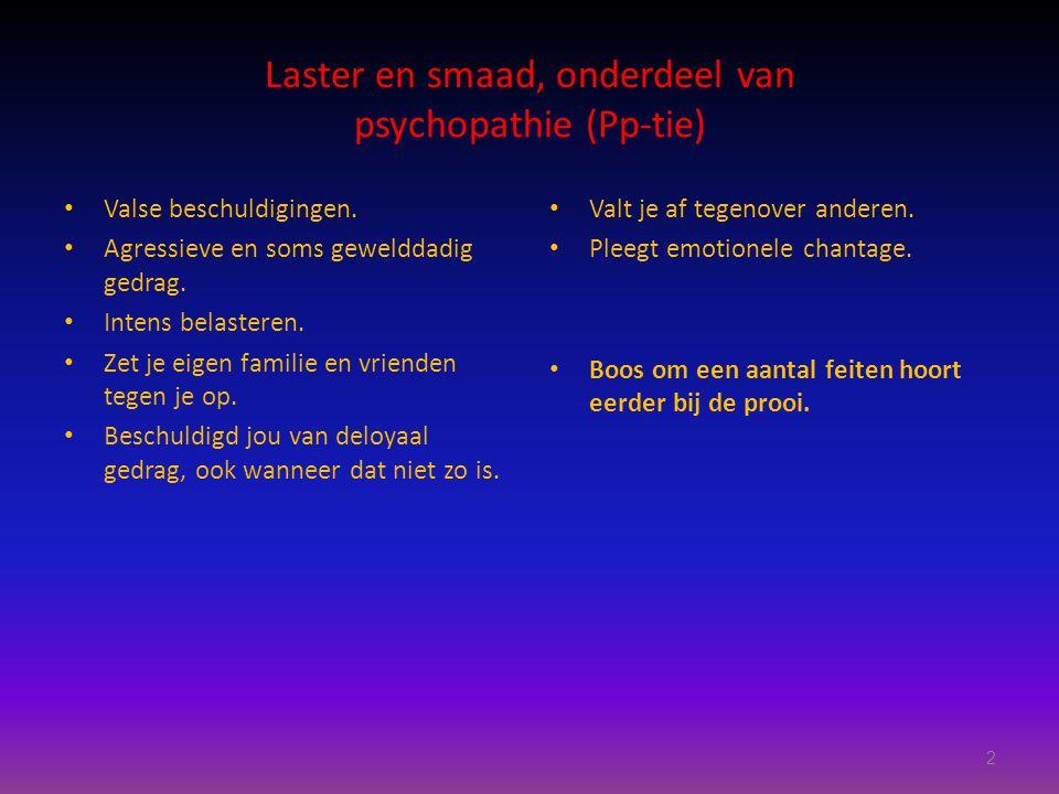 Laster en smaad, onderdeel van psychopathie (Pp-tie)