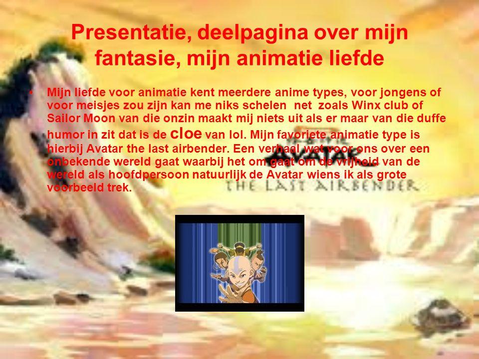 Presentatie, deelpagina over mijn fantasie, mijn animatie liefde