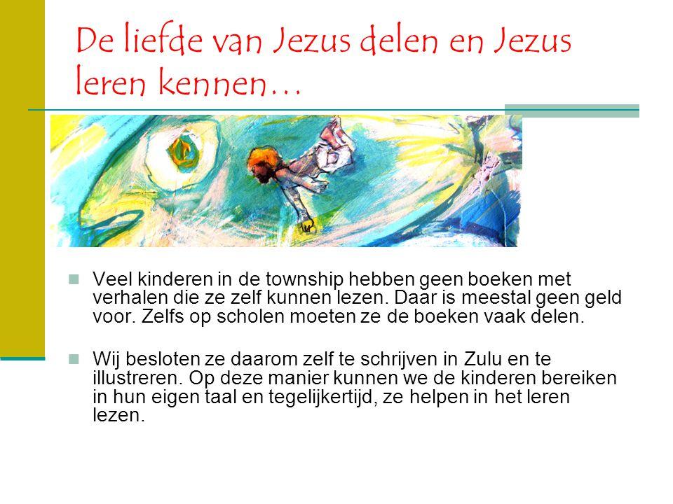 De liefde van Jezus delen en Jezus leren kennen…