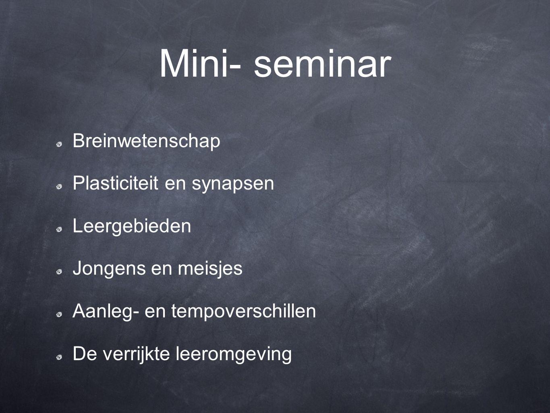 Mini- seminar Breinwetenschap Plasticiteit en synapsen Leergebieden