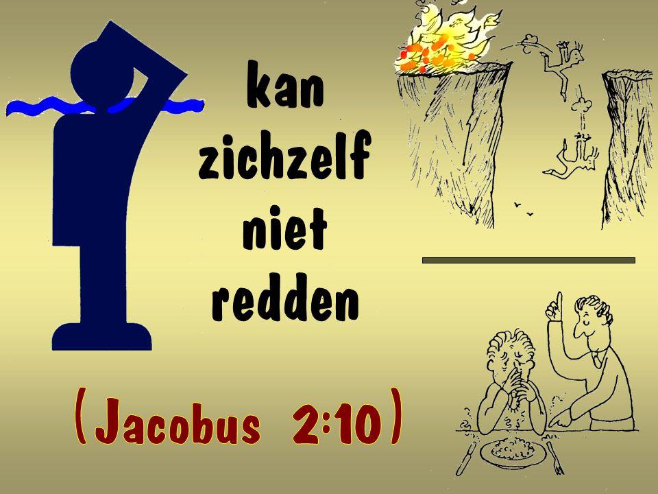 kan zichzelf niet redden ( Jacobus 2:10 )