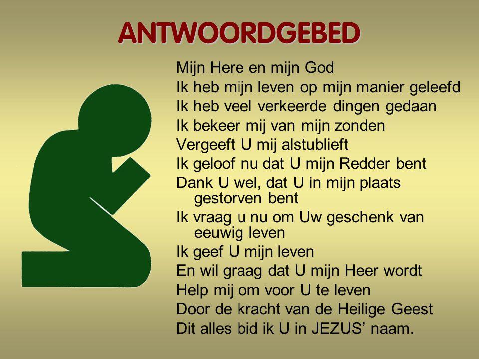 ANTWOORDGEBED Mijn Here en mijn God