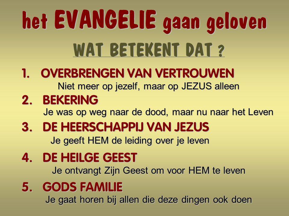 het EVANGELIE gaan geloven