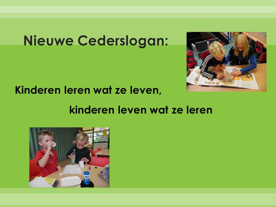 Nieuwe Cederslogan: Kinderen leren wat ze leven, kinderen leven wat ze leren
