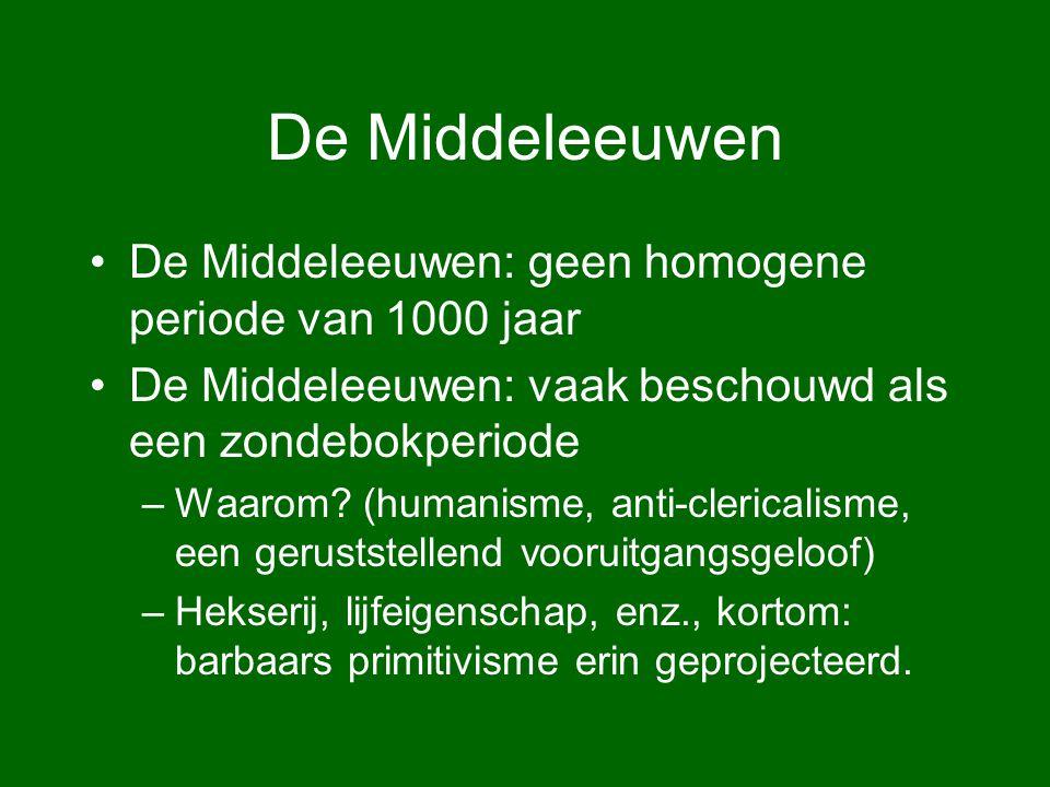 De Middeleeuwen De Middeleeuwen: geen homogene periode van 1000 jaar