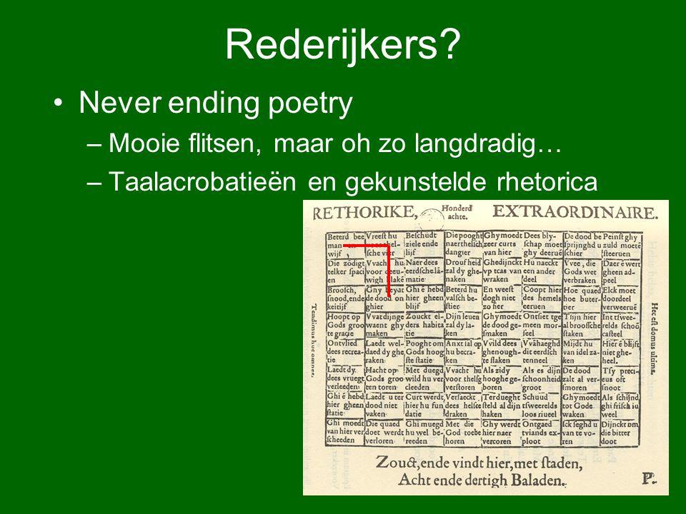 Rederijkers Never ending poetry Mooie flitsen, maar oh zo langdradig…