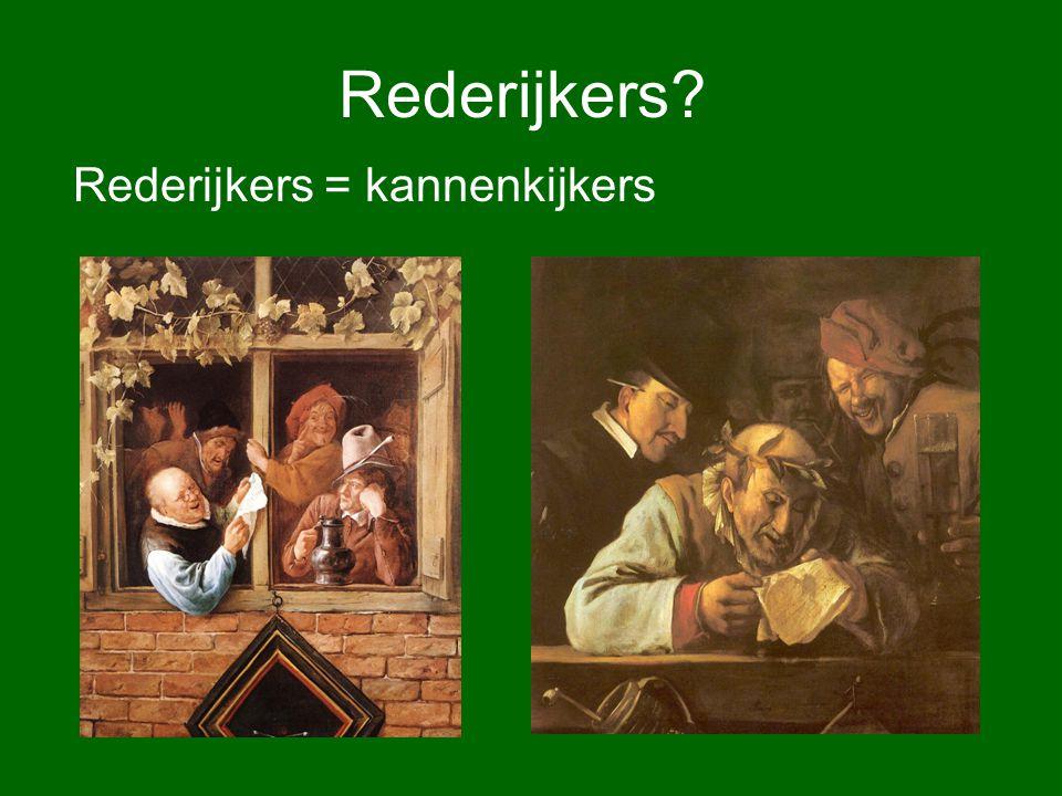Rederijkers Rederijkers = kannenkijkers