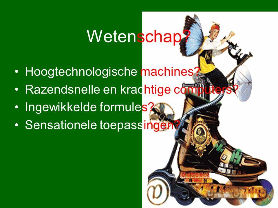 Wetenschap Hoogtechnologische machines