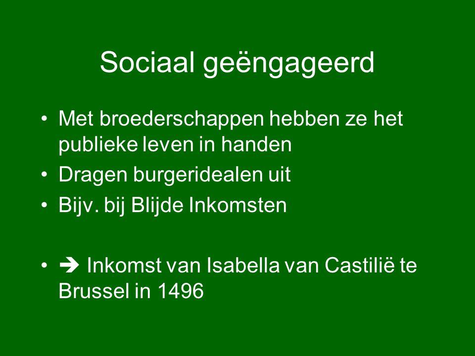 Sociaal geëngageerd Met broederschappen hebben ze het publieke leven in handen. Dragen burgeridealen uit.