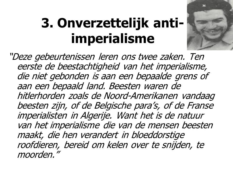 3. Onverzettelijk anti-imperialisme