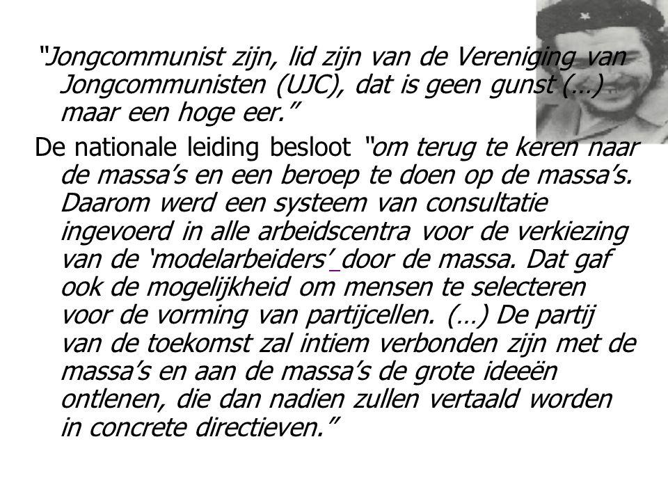 Jongcommunist zijn, lid zijn van de Vereniging van Jongcommunisten (UJC), dat is geen gunst (…) maar een hoge eer.