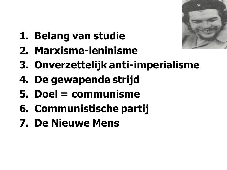 Belang van studie Marxisme-leninisme. Onverzettelijk anti-imperialisme. De gewapende strijd. Doel = communisme.