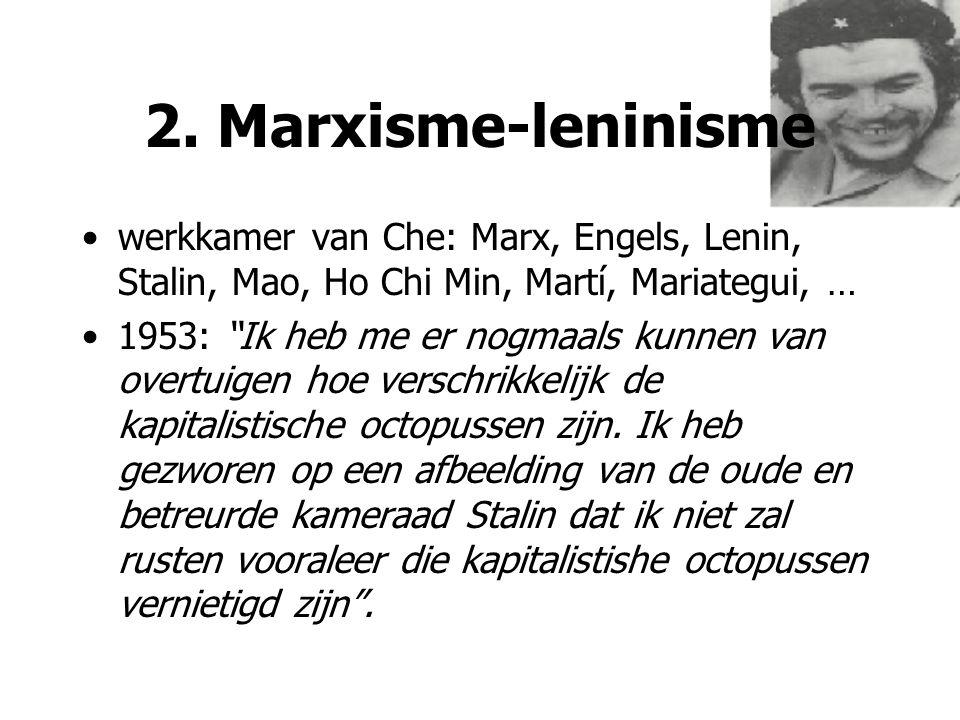 2. Marxisme-leninisme werkkamer van Che: Marx, Engels, Lenin, Stalin, Mao, Ho Chi Min, Martí, Mariategui, …