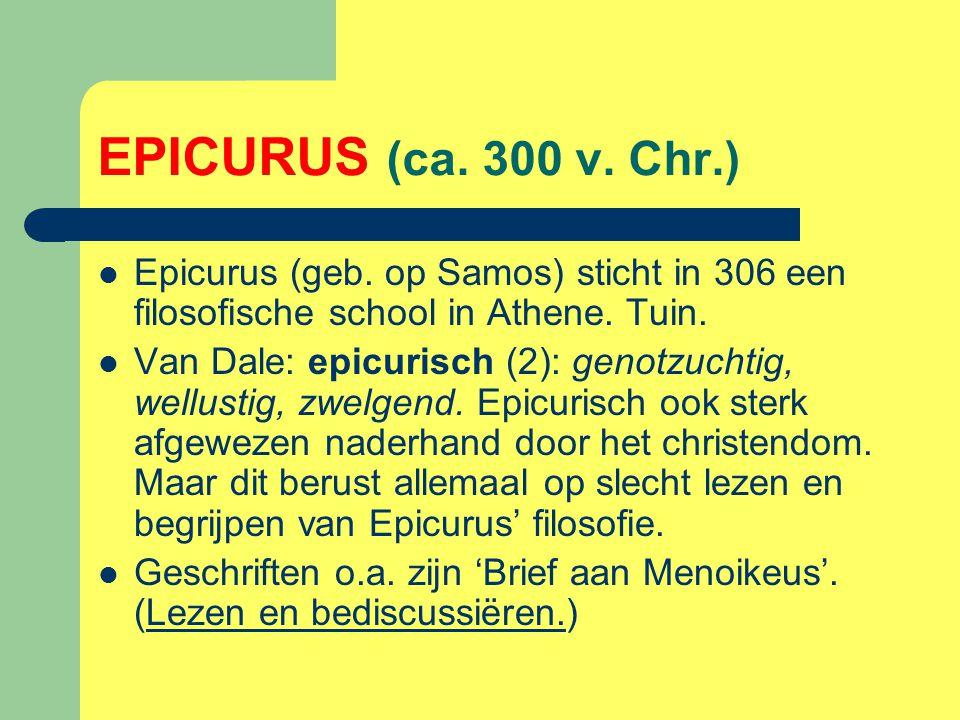 EPICURUS (ca. 300 v. Chr.) Epicurus (geb. op Samos) sticht in 306 een filosofische school in Athene. Tuin.