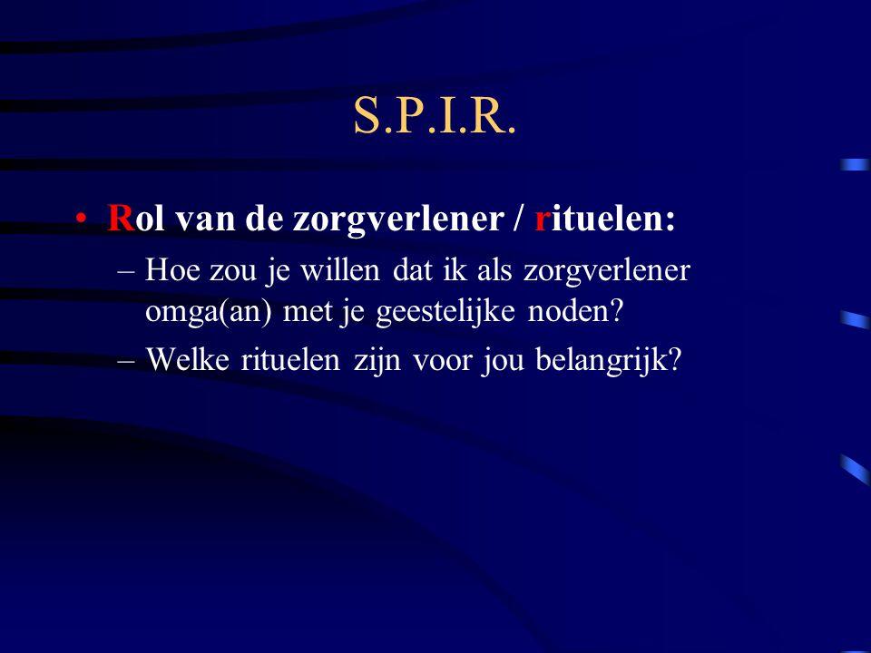 S.P.I.R. Rol van de zorgverlener / rituelen: