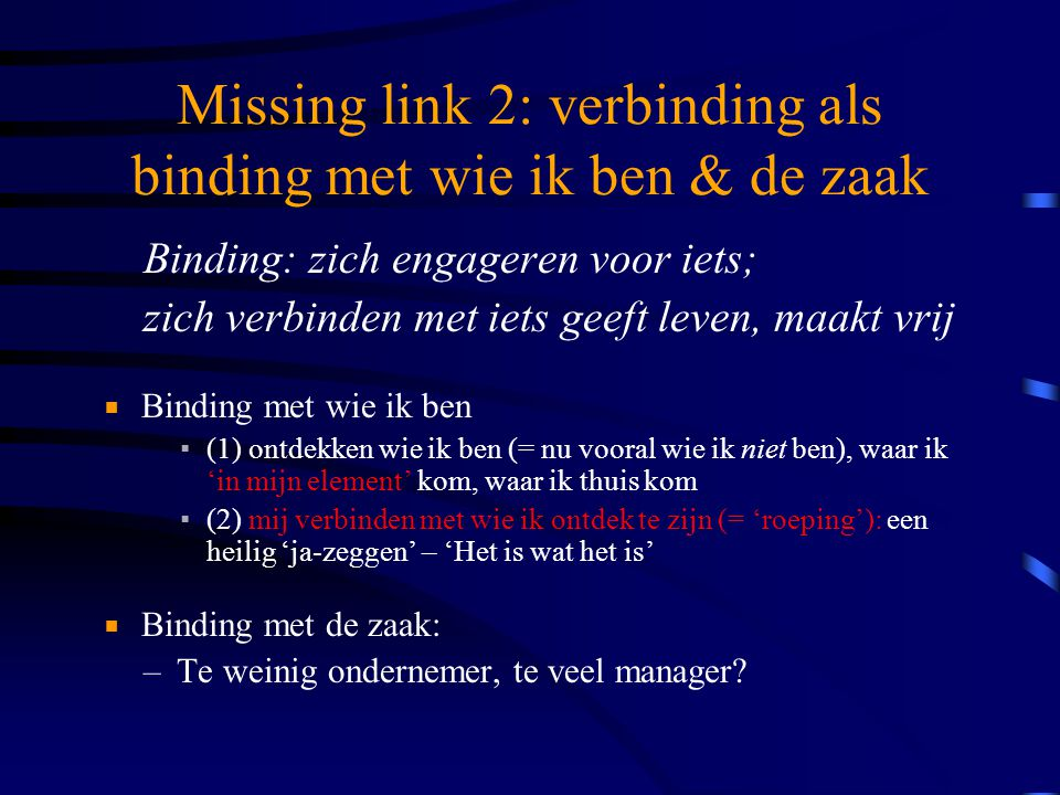 Missing link 2: verbinding als binding met wie ik ben & de zaak